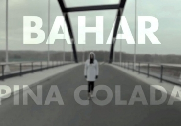 [Video] Bahar – PINA COLADA