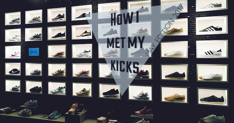 How I Met My Kicks – May Edition