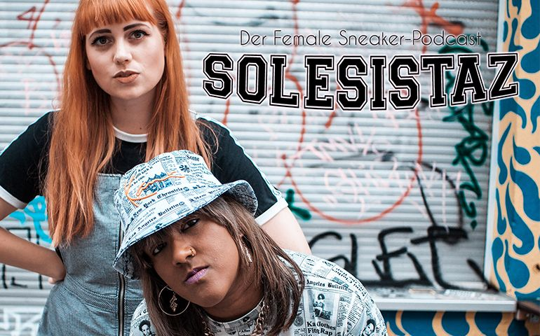 SOLESISTAZ – der Female Sneaker-Podcast
